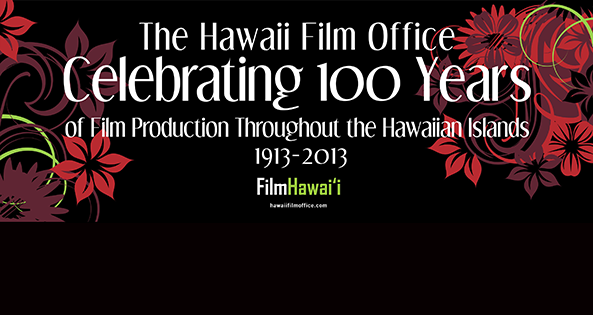 HAWAII CELEBRATES CENTURY OF FILM PRODUCTION IN THE ISLANDS